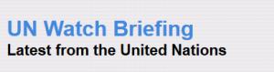 UN Watch Briefing
